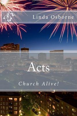 Acts: Church Alive! Linda Ann Osborne