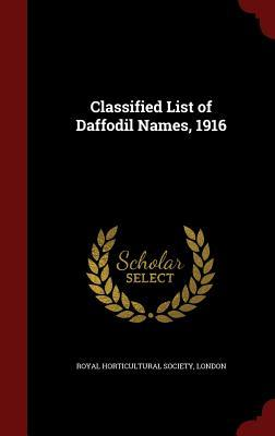 Classified List of Daffodil Names, 1916 London Royal Horticultural Society
