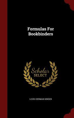 Formulas for Bookbinders  by  Louis Herman Kinder
