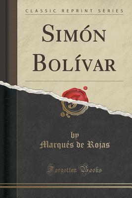 Simon Bolivar Marques De Rojas