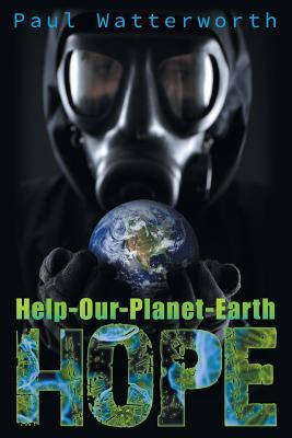 Help-Our-Planet-Earth  by  Paul Watterworth