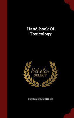 Hand-Book of Toxicology Preston Benjamin Rose