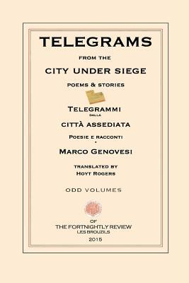 Telegrams from the City Under Siege: Poems and Stories Marco Genovesi