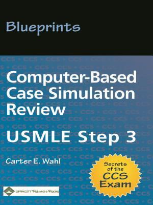 Blueprints Computer-Based Case Simulation Review: USMLE Step 3 Carter E. Wahl