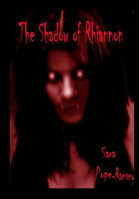 The Shadow Of Rhiannon: Sara Pope Ramsey (Volume 1)  by  Sara Pope-Ramsey