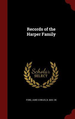 Records of the Harper Family Jane Cowles B 1829 Cn Ford