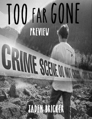Too Far Gone Preview  by  Jaden Bricker