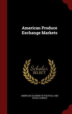 American Produce Exchange Markets American Academy Of Political And Social