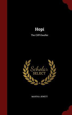Hopi: The Cliff-Dweller Martha Jewett