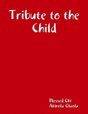 Tribute to the Child  by  Blessed Oki