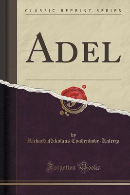 Adel Richard Nikolaus Coudenhove-Kalergi