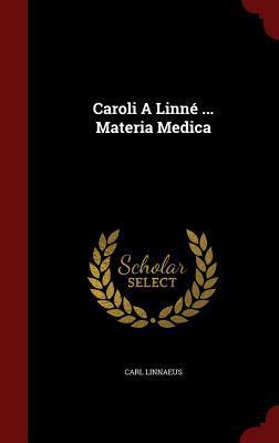 Caroli a Linne ... Materia Medica Carl Linnaeus
