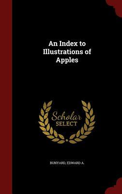 An Index to Illustrations of Apples  by  Bunyard Edward A