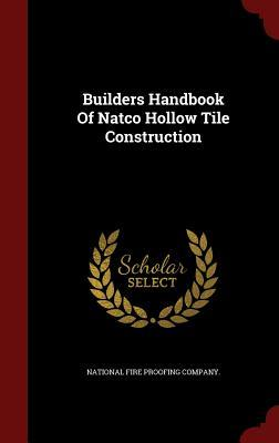 Builders Handbook of Natco Hollow Tile Construction National Fire Proofing Company