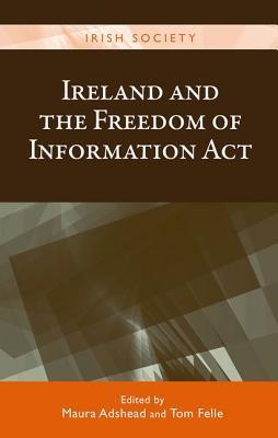 Ireland and the Freedom of Information ACT: Foi@15 Maura Adshead