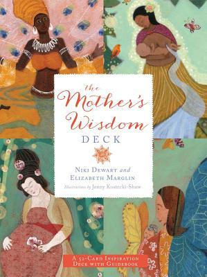 The Mothers Wisdom Deck: A 52-Card Inspiration Deck with Guidebook  by  Niki Dewart