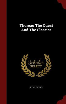 Thoreau the Quest and the Classics Ethel Seybold