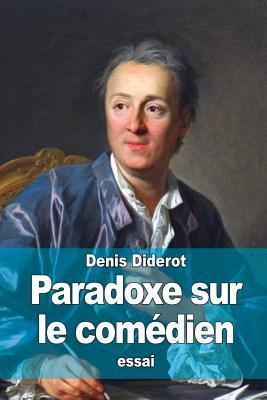 Paradoxe Sur Le Comedien  by  Denis Diderot
