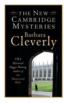 The New Cambridge Mysteries  by  Barbara Cleverly