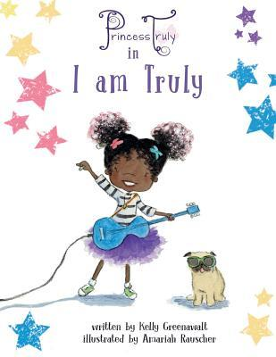 Princess Truly in I Am Truly  by  Kelly Greenawalt