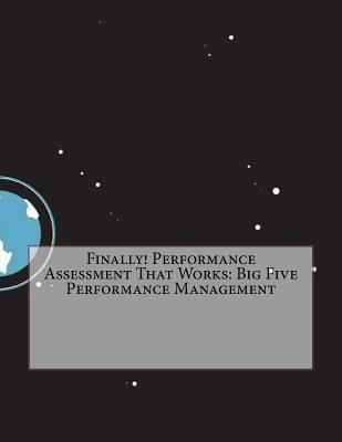 Finally! Performance Assessment That Works: Big Five Performance Management Libby E Ryan