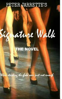 Signature Walk: When Striding the Globe Was Just Not Enough... Peter Jarrette