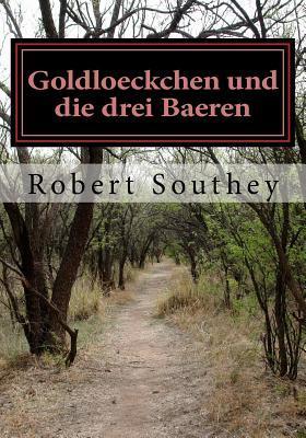 Goldloeckchen Und Die Drei Baeren  by  Robert Southey
