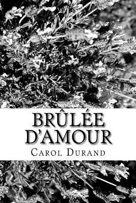 Brulee DAmour: Recit  by  Carol Durand
