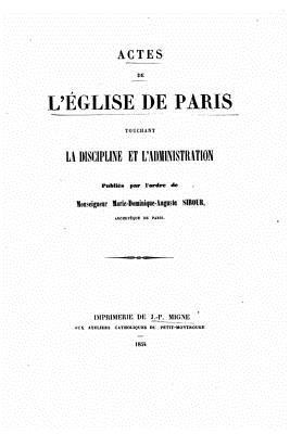 Actes de LEglise de Paris Touchant La Discipline Et LAdministration (1854) Archidiocese De Paris