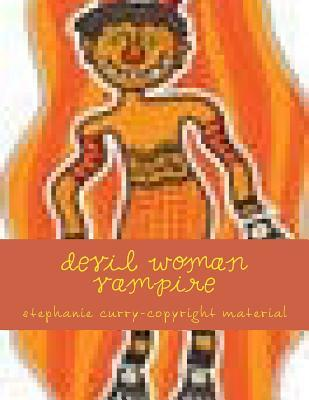 Devil Woman Vampire: Devil Holloween Woman  by  Stephanie Curry
