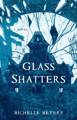 Glass Shatters Michelle Meyers