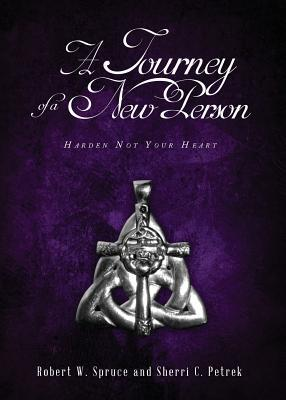 A Journey of a New Person  by  Robert W Spruce