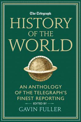 Telegraph History of the World  by  Gavin Fuller