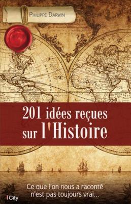 201 Idees Recues Sur LHistoire Philippe Darwin