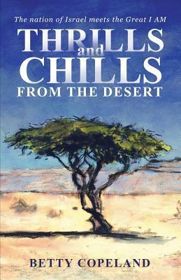 Thrills and Chills from the Desert Betty Copeland