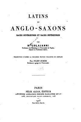 Latins Et Anglo-Saxons, Races Superieures Et Races Inferieures N Colajanni