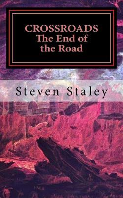 Crossroads the End of the Road  by  Steven Staley