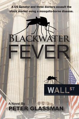 Blackwater Fever Peter Glassman