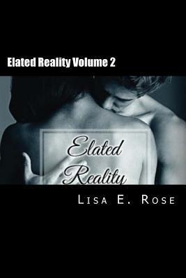 Elated Reality  by  Lisa E Rose