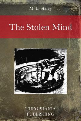 The Stolen Mind  by  M.L. Staley