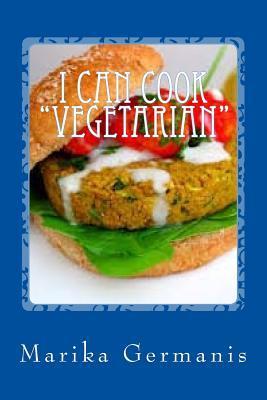 I Can Cook: Vegetarian Marika Germanis