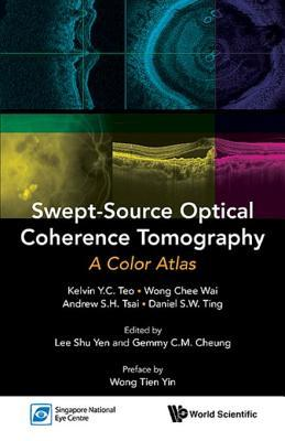 Swept-Source Optical Coherence Tomography: A Color Atlas  by  Kelvin Y C Teo