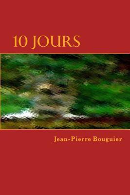 10 Jours: An X-Man Story Jean-Pierre Bouguier
