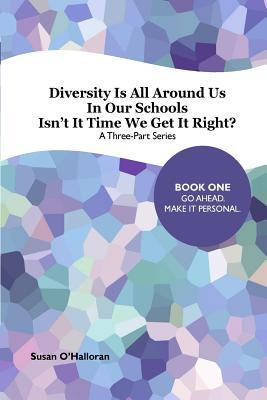 Diversity All Around Us: Book One: The Personal Level of Inclusion in Our Schools  by  Susan E OHalloran
