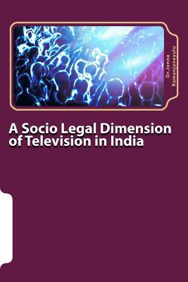 A Socio Legal Dimension of Television in India Dr Jonna Ramanjaneyulu