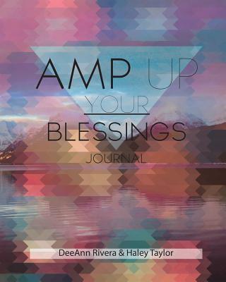 Amp Up Your Blessings Journal Deeann Rivera