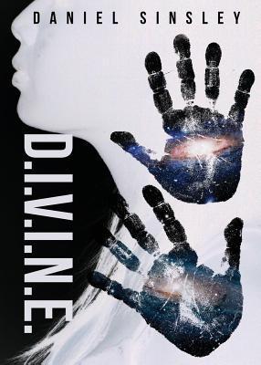 D.I.V.I.N.E. Daniel Sinsley