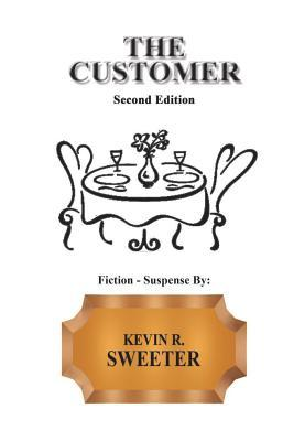 The Customer Second Edition  by  Kevin R Sweeter