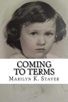 Coming to Terms: Time Often Tells a Different Story  by  Marilyn K Staver