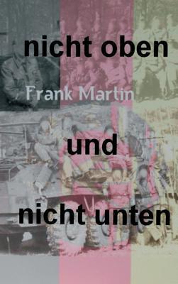 Nicht Oben Und Nicht Unten Frank Martin